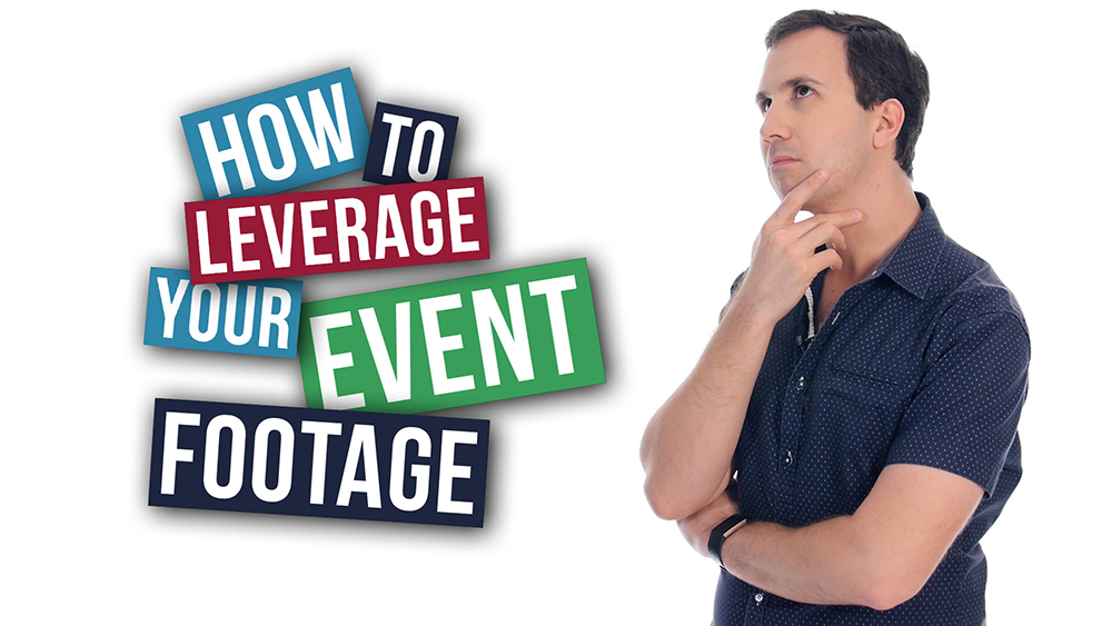 Leverage your event footage